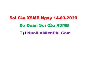 Soi cầu XSMB ngày 14-03–2020