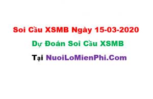 Soi cầu XSMB ngày 15-03–2020