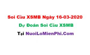 Soi cầu XSMB ngày 16–03–2020