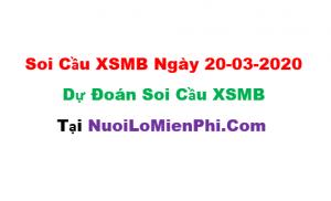 Soi cầu XSMB ngày 20-03–2020