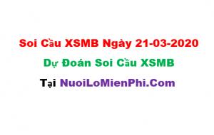 Soi cầu XSMB ngày 21-03–2020