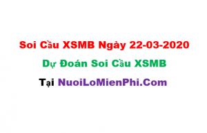 Soi cầu XSMB ngày 22-03–2020