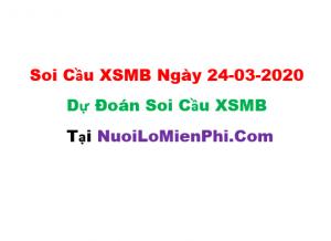 Soi cầu XSMB ngày 24-03–2020