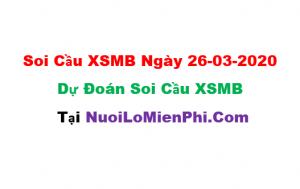 Soi cầu XSMB ngày 26-03–2020