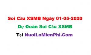 Soi cầu XSMB ngày 01-05–2020