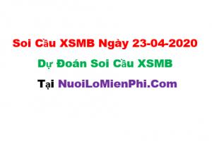 Soi cầu XSMB ngày 23-04–2020