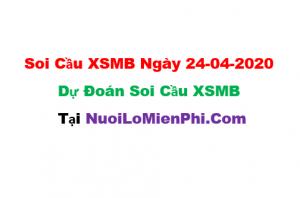 Soi cầu XSMB ngày 24-04–2020