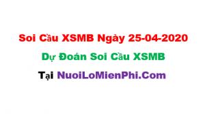 Soi cầu XSMB ngày 25-04–2020