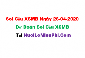 Soi cầu XSMB ngày 26-04–2020