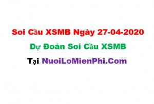 Soi cầu XSMB ngày 27-04–2020